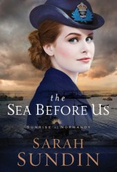 The Sea Before Us (Sunrise at Normandy, #1) Pdf Book