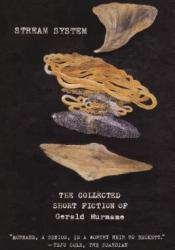 Stream System: The Collected Short Fiction of Gerald Murnane Pdf Book