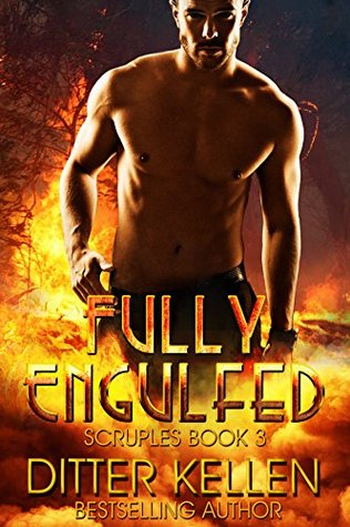 Fully Engulfed (Scruples, #3)