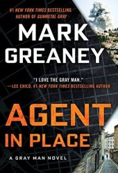 Agent in Place (Gray Man #7) Book Pdf