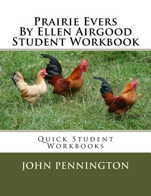 Prairie Evers by Ellen Airgood Student Workbook: Quick Student Workbooks