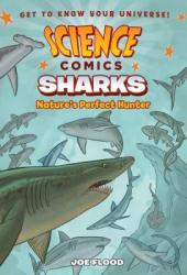 Science Comics: Sharks: Nature's Perfect Hunter Pdf Book