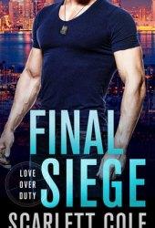 Final Siege (Love Over Duty, #2) Pdf Book