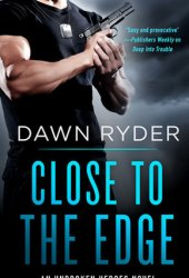 Close to the Edge (Unbroken Heroes #5) Pdf Book