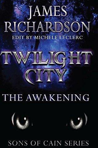 Twilight City: The Awakening (Son's of Cain Book 2)