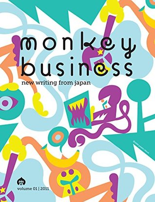 Monkey Business, Volume 1 2011: New Writing from Japan