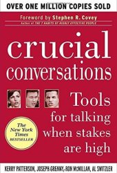 Crucial Conversations: Tools for Talking When Stakes Are High Book