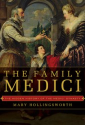 The Family Medici: The Hidden History of the Medici Dynasty Pdf Book