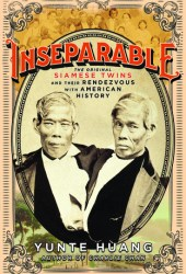 Inseparable: The Original Siamese Twins and Their Rendezvous with American History Book