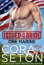 Issued to the Bride One Marine (Brides of Chance Creek Book 4) Book