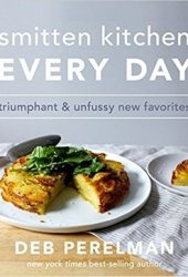 Smitten Kitchen Every Day: Triumphant and Unfussy New Favorites Book Pdf