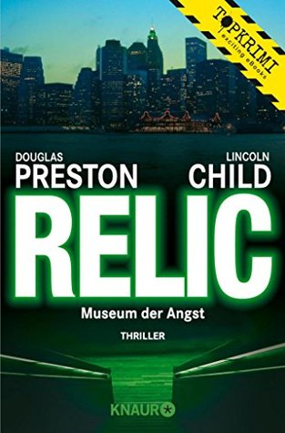 Relic: Museum der Angst (Ein Fall für Special Agent Pendergast 1)