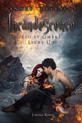 Incandescence (Feu et Ombre, #1)