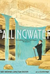 Fallingwater: The Building of Frank Lloyd Wright's Masterpiece Book Pdf