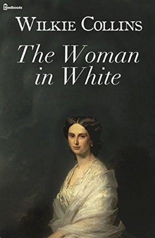 The woman in white - A romantic mysterious story (Annotated)