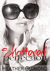 Shattered Perfection (The Perfection Series, #1) Pdf Book