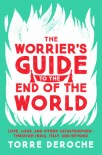 The Worrier's Guide to the End of the World: Surviving a So-Called Spiritual Journey through India, Italy, and Beyond