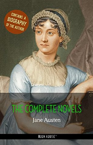 The Complete Novels + A Biography of Jane Austen