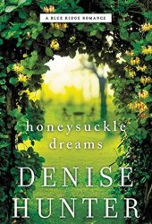 Honeysuckle Dreams (A Blue Ridge Romance #2) Pdf Book