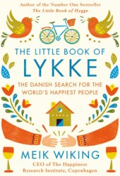 The Little Book of Lykke: The Danish Search for the World's Happiest People Book Pdf