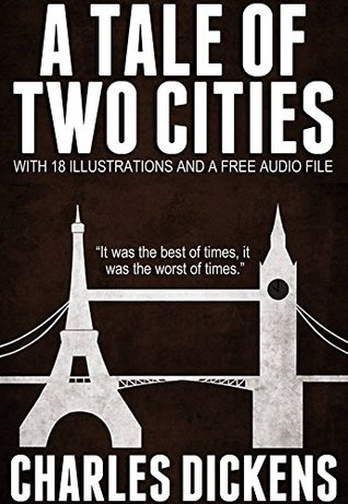 A Tale of Two Cities: With 18 Illustrations and a Free Audio File.