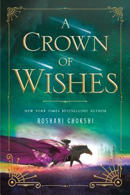 A Crown of Wishes (The Star-Touched Queen, #2)