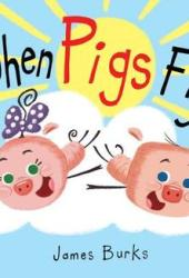When Pigs Fly Pdf Book