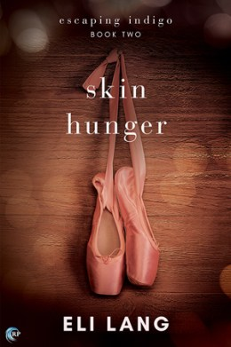 Skin Hunger (Escaping Indigo, #2)