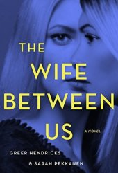 The Wife Between Us: A Novel Pdf Book