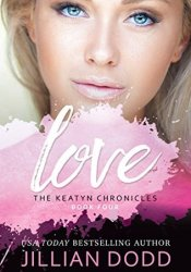 Love Me  (The Keatyn Chronicles, #4) Pdf Book