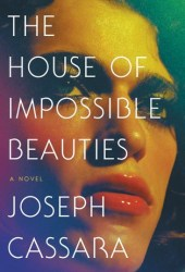 The House of Impossible Beauties: A Novel Pdf Book