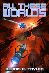 All These Worlds (Bobiverse, #3) Book Pdf