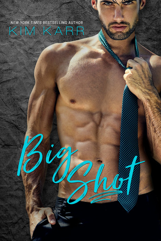 Review:  Big Shot by Kim Karr