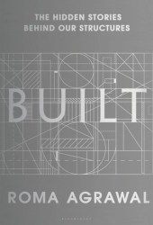 Built: The Hidden Stories Behind our Structures Book Pdf