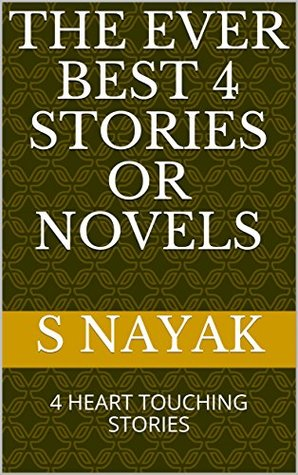 THE EVER BEST 4 STORIES OR NOVELS: 4 HEART TOUCHING STORIES