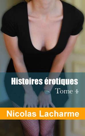 Histoires érotiques, tome 4: libertinage et candaulisme