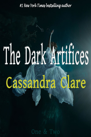 The Dark Artifices: One  Two