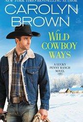 Wild Cowboy Ways (Lucky Penny Ranch #1)