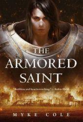 The Armored Saint (The Sacred Throne, #1) Pdf Book