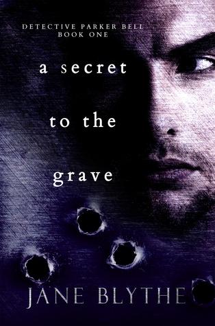 A Secret To The Grave (Detective Parker Bell #1)