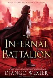 The Infernal Battalion (The Shadow Campaigns, #5) Pdf Book