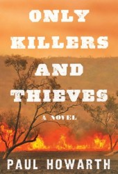 Only Killers and Thieves Pdf Book