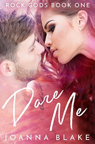 Dare Me (ROCK GODS Book 1)