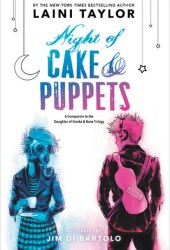 Night of Cake & Puppets (Daughter of Smoke & Bone, #2.5) Book