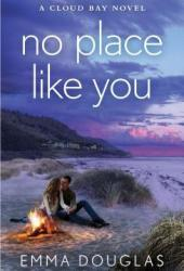 No Place Like You (Cloud Bay, #3)