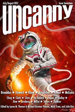 Uncanny Magazine Issue 17: July/August 2017