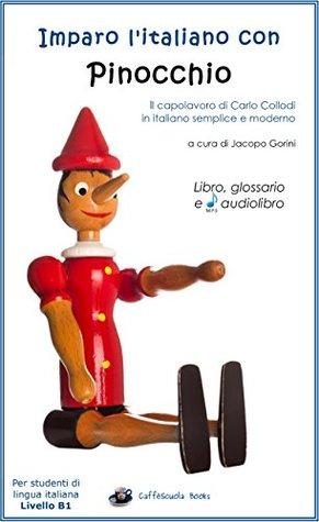 Imparo l'italiano con Pinocchio - Libro, glossario e audiolibro: Per studenti di livello intermedio B1
