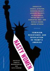 Nasty Women: Feminism, Resistance, and Revolution in Trump's America Pdf Book