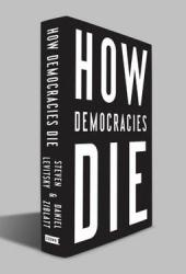 How Democracies Die: What History Reveals About Our Future Book Pdf