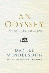 An Odyssey: A Father, a Son, and an Epic Book Pdf